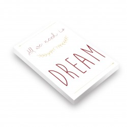Bloc note All we need is Dream